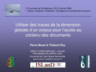Utiliser des traces de la dimension globale d'un corpus pour l'accès au contenu des documents