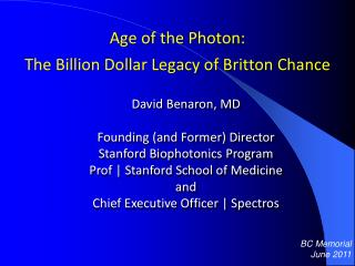 Age of the Photon: The Billion Dollar Legacy of Britton Chance