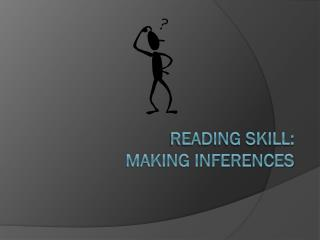 Reading Skill: Making Inferences