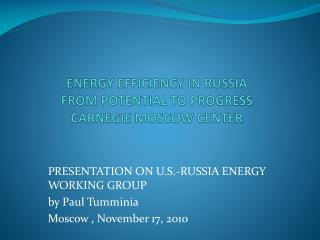 ENERGY EFFICIENCY IN RUSSIA FROM POTENTIAL TO PROGRESS CARNEGIE MOSCOW CENTER