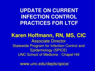 UPDATE ON CURRENT INFECTION CONTROL PRACTICES FOR LTCF