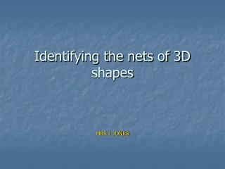 Identifying the nets of 3D shapes