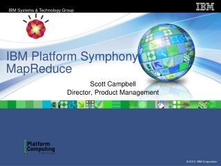 IBM Platform Symphony  MapReduce