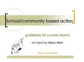 School/community based action