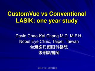 CustomVue vs Conventional LASIK: one year study