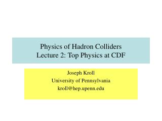 Physics of Hadron Colliders Lecture 2: Top Physics at CDF