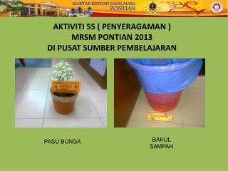 AKTIVITI 5S ( PENYERAGAMAN ) MRSM PONTIAN 2013 DI PUSAT SUMBER PEMBELAJARAN
