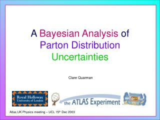 A Bayesian Analysis  of Parton Distribution Uncertainties