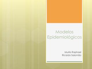 Modelos Epidemiol ógicos