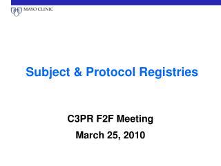 Subject & Protocol Registries