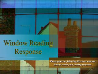 Window Reading Response