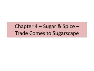 Chapter 4 – Sugar & Spice – Trade Comes to  Sugarscape