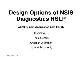 Design Options of NSIS Diagnostics NSLP <draft-fu-nsis-diagnostics-nslp-01.txt>