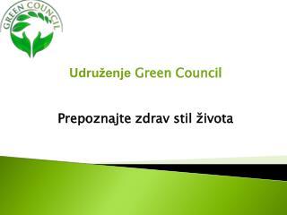 Udruženje  Green Council Prepoznajte zdrav stil života