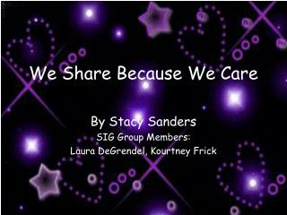 We Share Because We Care