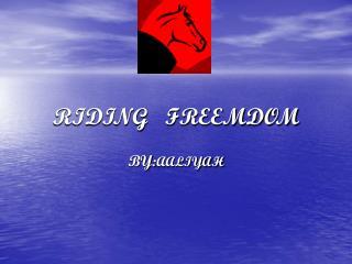 RIDING   FREEMDOM