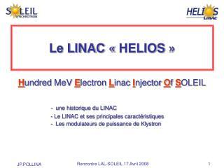Le LINAC «HELIOS»