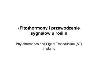 Fitohormony i przewodzenie sygnal w u roslin