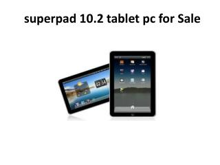 superpad 10.2 tablet pc for Sale