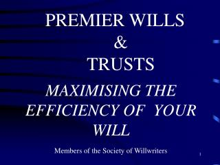 PREMIER WILLS          & TRUSTS