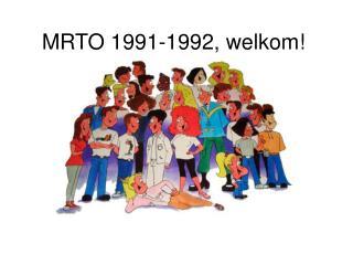 MRTO 1991-1992, welkom!