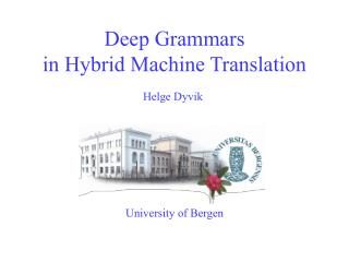 Deep Grammars in Hybrid Machine Translation