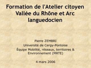 Formation de l'Atelier citoyen Vall�e du Rh�ne et Arc languedocien