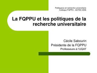 Cécile Sabourin Présidente de la FQPPU Professeure à l'UQAT