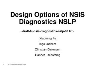 Design Options of NSIS Diagnostics NSLP <draft-fu-nsis-diagnostics-nslp-00.txt>