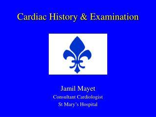 Cardiac History & Examination
