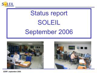 Status report SOLEIL  September 2006