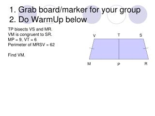 1. Grab board/marker for your group 2. Do WarmUp below