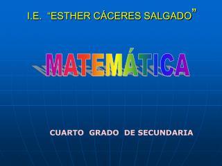 """I.E.  """"ESTHER CÁCERES SALGADO """""""
