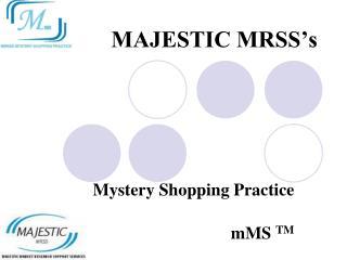 MAJESTIC MRSS's