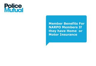 Member Benefits For NARPO Members If they have Home  or Motor Insurance