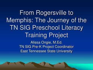 From Rogersville to Memphis: The Journey of the TN SIG Preschool Literacy Training Project