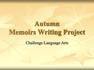 Autumn Memoirs Writing Project