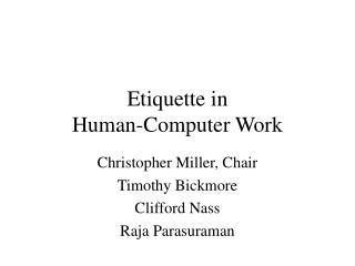 Etiquette in  Human-Computer Work