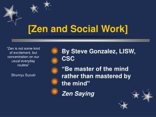 [Zen and Social Work]