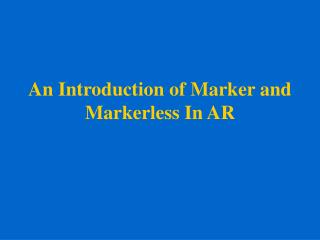An Introduction of Marker and Markerless In AR