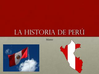 La Historia de Perú