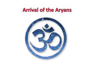 Arrival of the Aryans