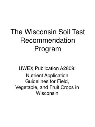The Wisconsin Soil Test Recommendation Program