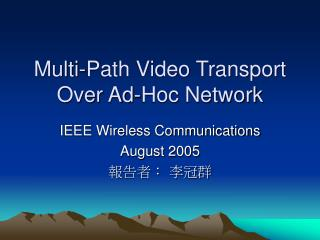 Multi-Path Video Transport Over Ad-Hoc Network