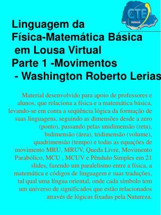 Linguagem da  Física-Matemática Básica  em Lousa Virtual  Parte 1 -Movimentos