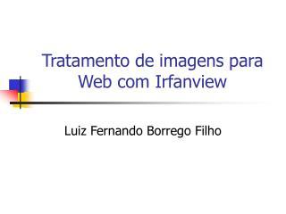 Tratamento de imagens para Web com Irfanview