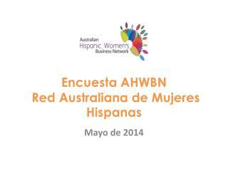 Encuesta AHWBN  Red Australiana de Mujeres Hispanas