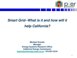Smart Grid‐‐What is it and how will it help California?