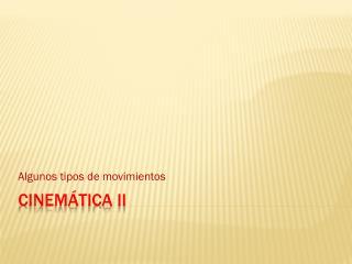 CINEMÁTICA II