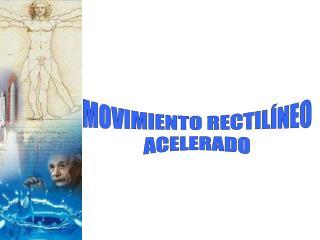 MOVIMIENTO RECTIL�NEO ACELERADO
